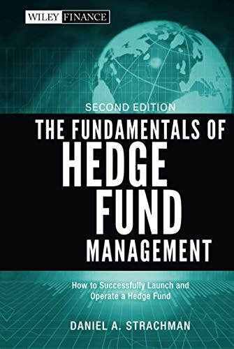9781118151396: The Fundamentals of Hedge Fund Management: How to Successfully Launch and Operate a Hedge Fund
