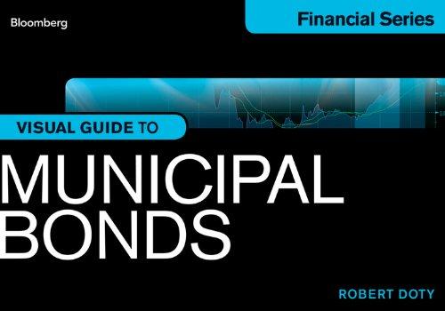 Bloomberg Visual Guide to Municipal Bonds: Robert Doty