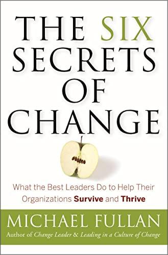 The Six Secrets of Change: Fullan, Michael