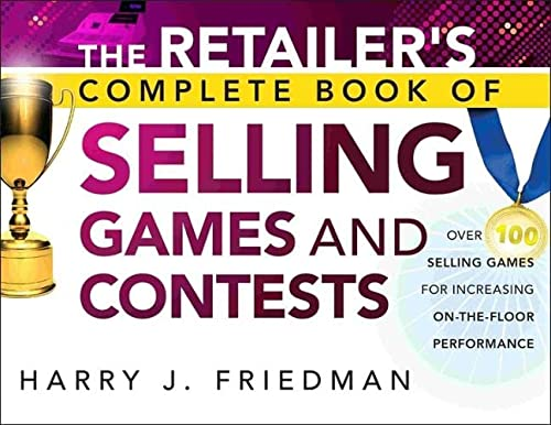 9781118153413: The Retailer's Complete Book of Selling Games and Contests: Over 100 Selling Games for Increasing on-the-floor Performance