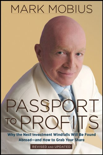 Passport to Profits: Why the Next Investment Windfalls Will be Found Abroad and How to Grab Your Share (1118153847) by Mark Mobius
