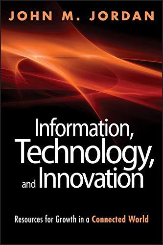 Information, Technology, and Innovation: John M. Jordan