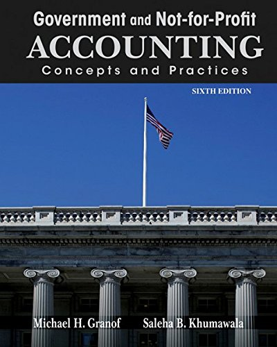 Government and Not-for-Profit Accounting: Concepts and Practices: Granof, Michael H.,