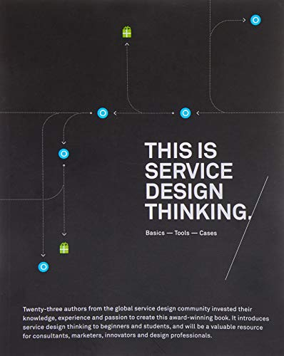 This is Service Design Thinking: Basics, Tools, Cases: Stickdorn, Marc; Schneider, Jakob