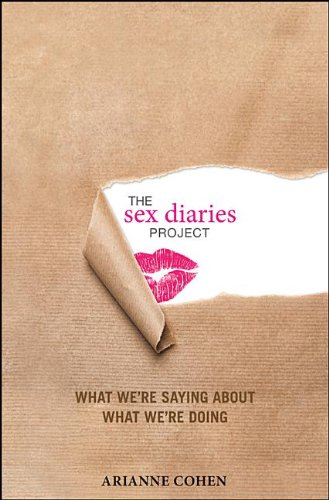 9781118157251: The Sex Diaries Project: What We're Saying about What We're Doing