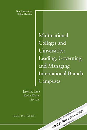 9781118159255: Multinational Colleges and Universities: Leading, Governing, and Managing International Branch Campuses: New Directions for Higher Education, Number 155