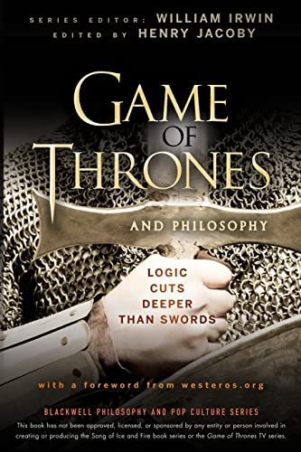 9781118161999: Game of Thrones and Philosophy: Logic Cuts Deeper Than Swords