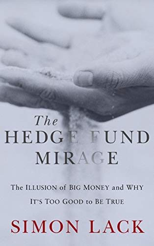 The Hedge Fund Mirage: Lack, Simon