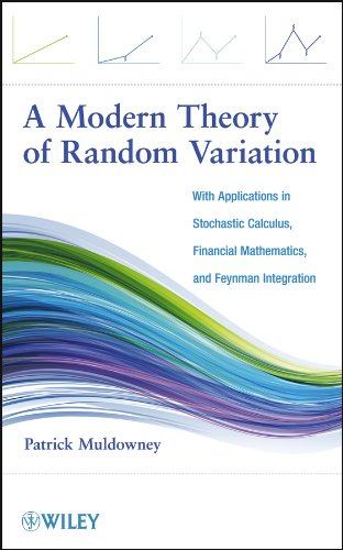 9781118166406: A Modern Theory of Random Variation: With Applications in Stochastic Calculus, Financial Mathematics, and Feynman Integration