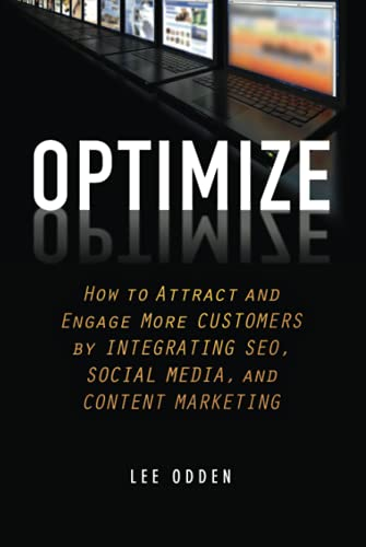9781118167779: Optimize: How to Attract and Engage More Customers by Integrating SEO, Social Media, and Content Marketing