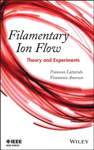 9781118168127: Filamentary Ion Flow: Theory and Experiments
