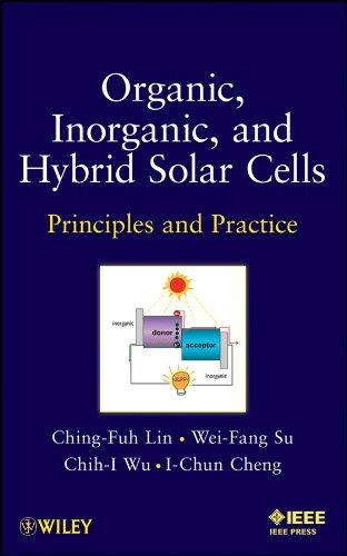 Organic, Inorganic, and Hybrid Solar Cells: Principles: Lin, Ching-Fuh/ Su,