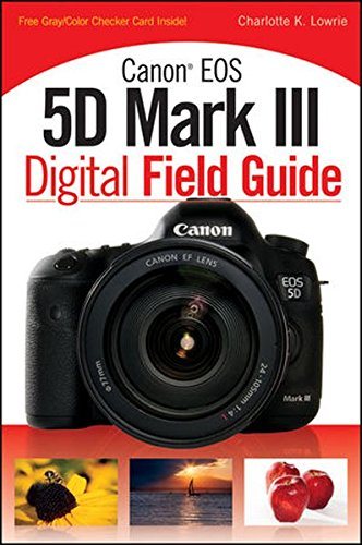 9781118169117: Canon EOS 5D Mark III Digital Field Guide