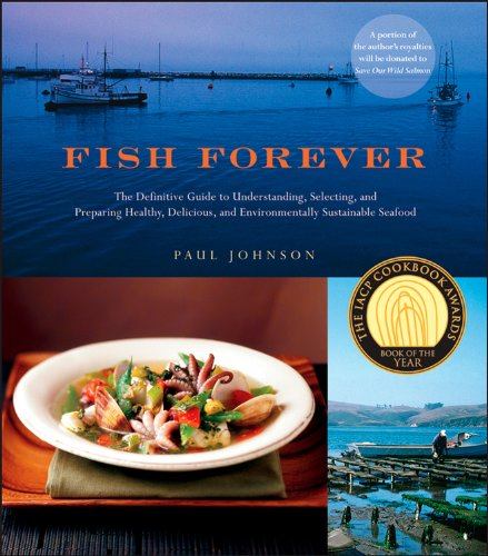 9781118169414: Fish Forever: The Definitive Guide to Understanding, Selecting, and Preparing Healthy, Delicious, and Environmentally Sustainable Seafood