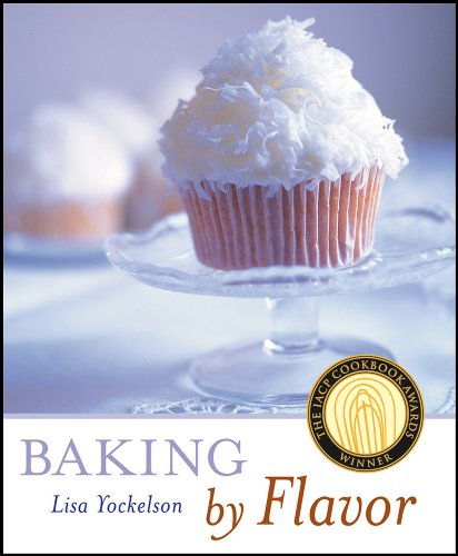 9781118169674: Baking by Flavor