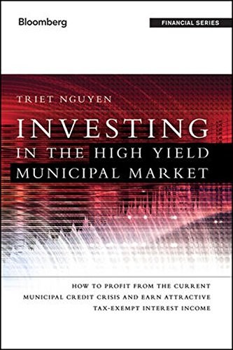 9781118175477: Investing in the High Yield Municipal Market: How to Profit from the Current Municipal Credit Crisis and Earn Attractive Tax-Exempt Interest Income