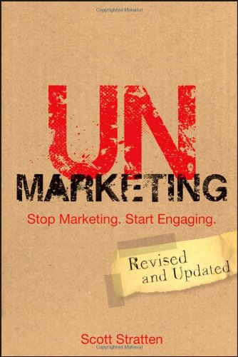 9781118176283: UnMarketing: Stop Marketing. Start Engaging