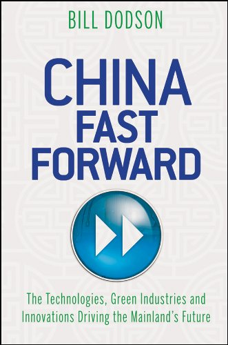 9781118176320: China Fast Forward: The Technologies, Green Industries and Innovations Driving the Mainland's Future