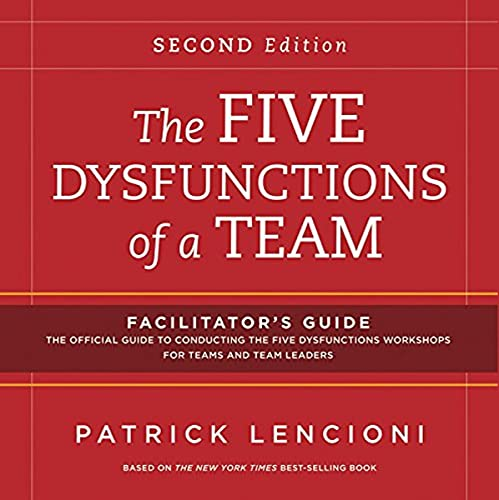 The Five Dysfunctions of a Team: Facilitator's Guide Set Deluxe: Lencioni, Patrick M.