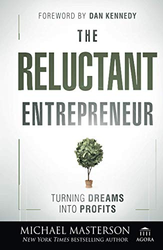 9781118178447: The Reluctant Entrepreneur: Turning Dreams into Profits