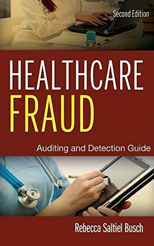 Healthcare Fraud: Auditing and Detection Guide: Busch, Rebecca Saltiel