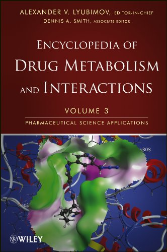 9781118179925: Encyclopedia of Drug Metabolism and Interactions, Pharmaceutical Science Applications (Volume 3)