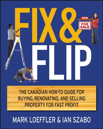 9781118181058: Fix and Flip: The Canadian How-To Guide for Buying, Renovating and Selling Property for Fast Profit