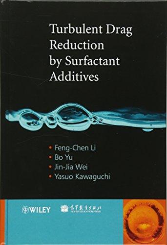Turbulent Drag Reduction by Surfactant Additives: Feng-Chen Li, Bo