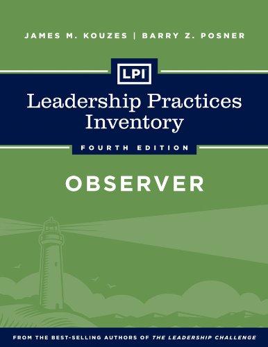 LPI: Leadership Practices Inventory Observer: James M. Kouzes;