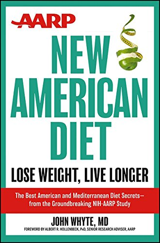 AARP New American Diet: Lose Weight, Live: John Whyte MD