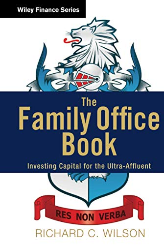 9781118185360: The Family Office Book: Investing Capital for the Ultra-Affluent (Wiley Finance)