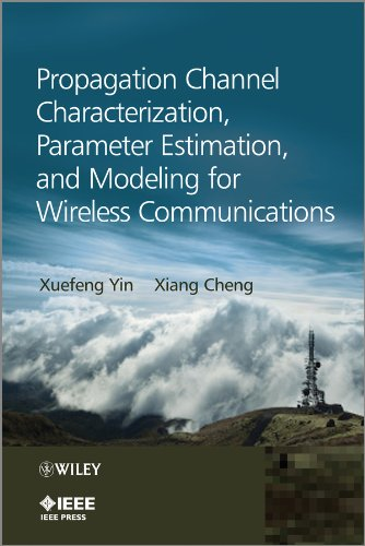 9781118188231: Propagation Channel Characterization, Parameter Estimation, and Modeling for Wireless Communications (Wiley - IEEE)