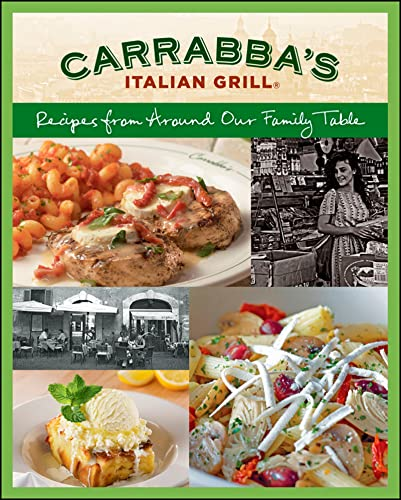 Carrabba's Italian Grill: Recipes from Around Our Family Table: Rodgers, Rick; Carrabbas, ...
