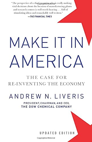 9781118199626: Make it in America: The Case for Re-inventing the Economy