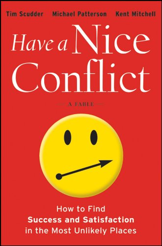 9781118202760: Have a Nice Conflict: How to Find Success and Satisfaction in the Most Unlikely Places