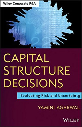 9781118203132: Capital Structure Decisions: Evaluating Risk and Uncertainty