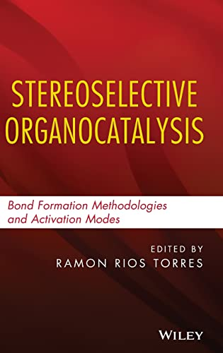 9781118203538: Stereoselective Organocatalysis: Bond Formation Methodologies and Activation Modes