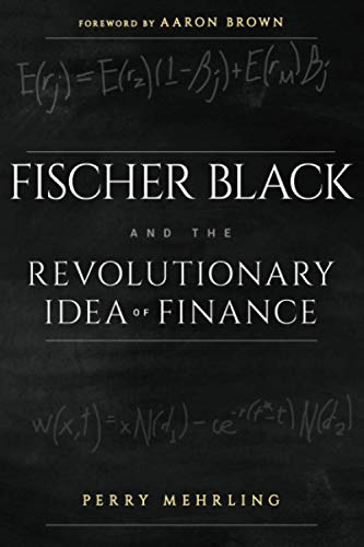 9781118203569: Fischer Black and the Revolutionary Idea of Finance