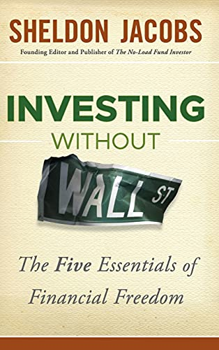 9781118204641: Investing without Wall Street: The Five Essentials of Financial Freedom