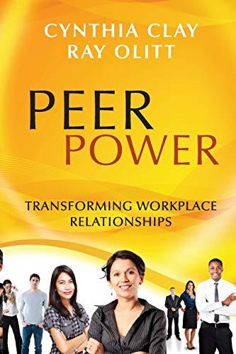 9781118205457: Peer Power: Transforming Workplace Relationships