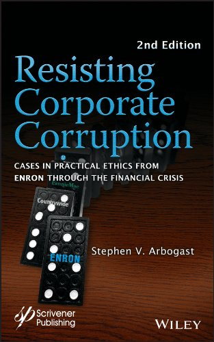9781118208557: Resisting Corporate Corruption: Cases in Practical Ethics From Enron Through The Financial Crisis