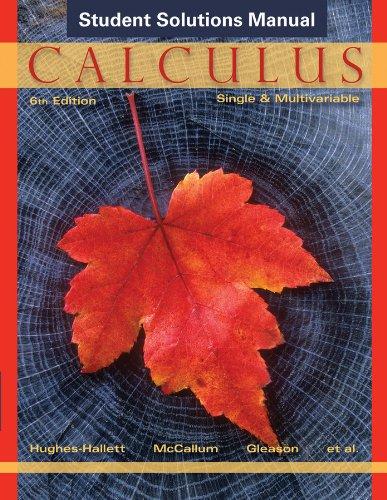 Student Solutions Manual to accompany Calculus: Single: Hughes-Hallett, Deborah; McCallum,