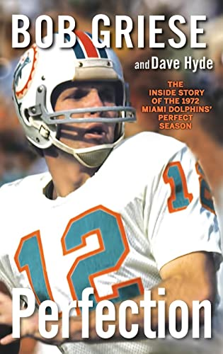 9781118218099: Perfection: The Inside Story of the 1972 Miami Dolphins' Perfect Season