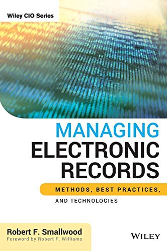 9781118218297: Managing Electronic Records (Wiley CIO)