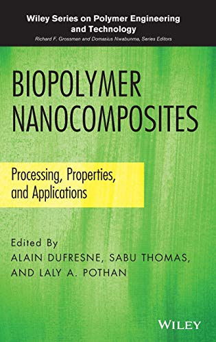 9781118218358: Biopolymer Nanocomposites: Processing, Properties, and Applications (Wiley Series on Polymer Engineering and Technology)