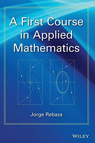 9781118229620: A First Course in Applied Mathematics
