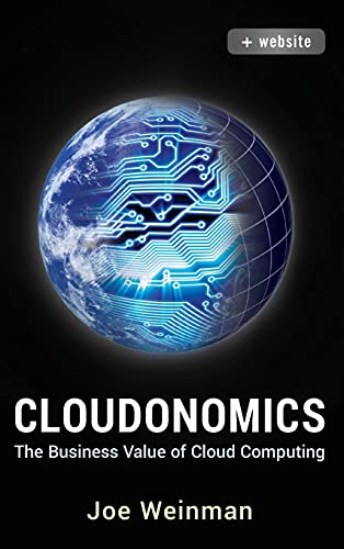 9781118229965: Cloudonomics, + Website: The Business Value of Cloud Computing