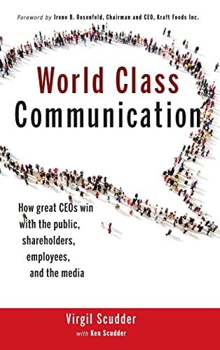 World Class Communication: How great CEO's win with the public, shareholders, employees, and ...