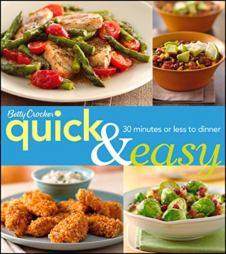 Betty Crocker Quick and Easy: 30 Minutes or Less to Dinner