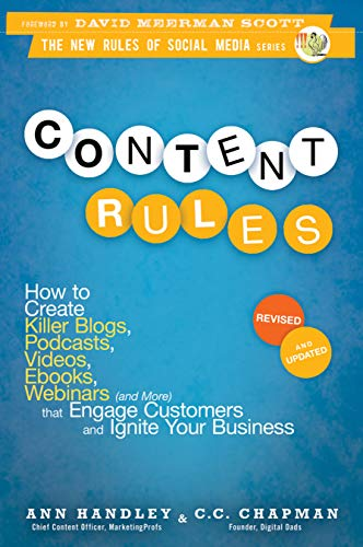 9781118232606: Content Rules: How to Create Killer Blogs, Podcasts, Videos, Ebooks, Webinars (and More) That Engage Customers and Ignite Your Business